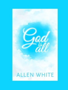 God Is All by Allen White