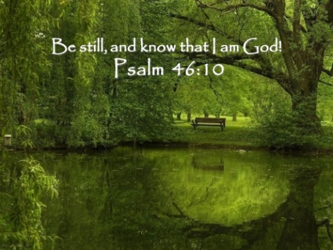 """Be still and know that I am God"""