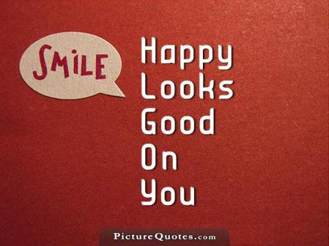 smile happy looks good on you